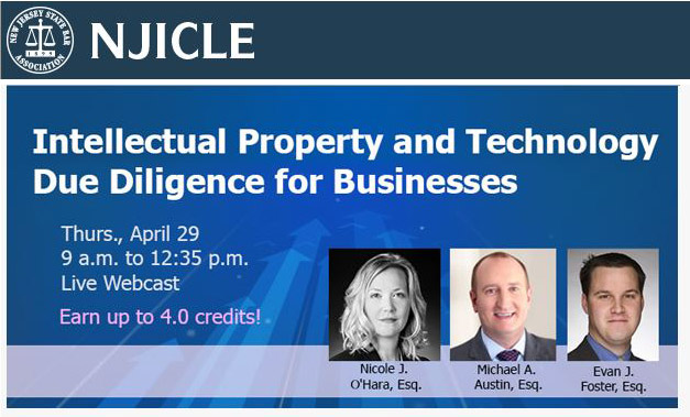 NJ Institute for Continuing Legal Education program, Intellectual Property and Technology Due Diligence for Business Transactions on April 29